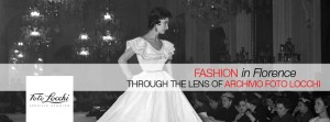 Fashion in Florence through the lens of Archivio Foto Locchi @ Palazzo Pitti | Firenze | Toscana | Italia